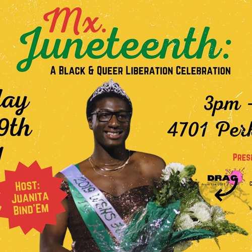 Mx.Juneteenth: A Black & Queer Liberation Celebration