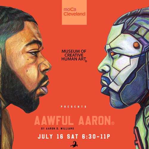 Museum of Creative Human Art Presents: AAWFUL AARON by Aaron D. Williams