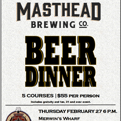 Merwin's Wharf Beer Dinner featuring Masthead Brewery