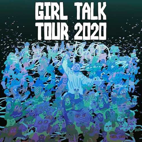 Postponed: Girl Talk Tour 2020